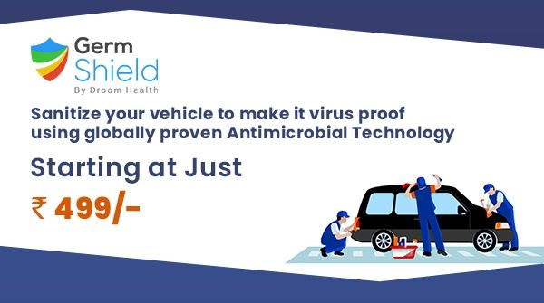CoronaVirus Outbreak : Droom Launched Germ Shield Virus Treatment For Vehicles