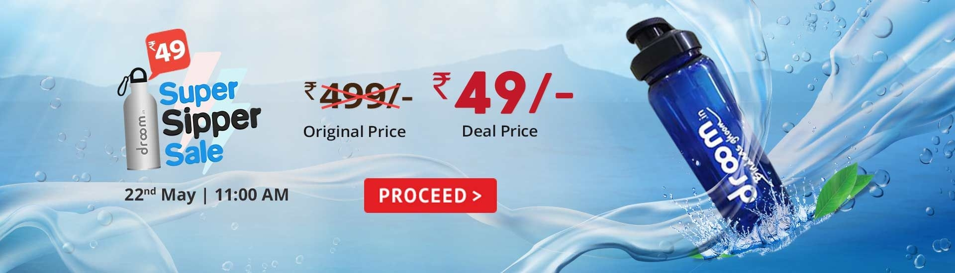 Droom - Super Sipper Sale At Rs.49 Only Worth Rs.499